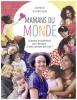 Mamans du monde / Ania Pamula et Dorothée Saada (First édition)