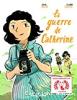 La guerre de Catherine / Julia Billet (Edition Rue de Sèvres)