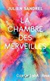 La chambre des merveilles / Julien Sandrel (Calmann Lévy édition)