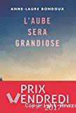 L'aube sera grandiose / Anne-Laure Bondoux (Gallimard jeunesse)