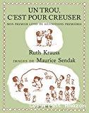 Un trou pour creuser / Ruth Krauss et Maurice Sendak (MeMO édition)