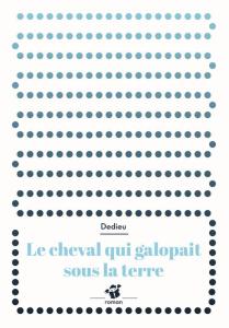 Le cheval qui galopait sous la terre / Thierry Dedieu (Thierry Magnier édition)