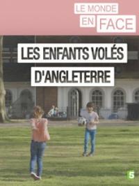 Les enfants volés d'Angleterre / Un documentaire réalisé par Stéphanie Thomas et Pierre Chassagnieux