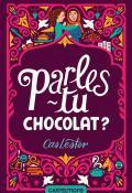 Parles-tu chocolat ? /  Cas Lester (Ed. : Castelmore)