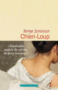 Chien-loup / Serge Joncour (Flammarion - Rentrée littéraire 2018)