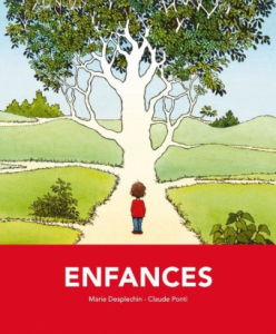 Enfances / Marie Desplechin et Claude Ponti (Ed. Ecole des loisirs)