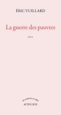 La guerre des pauvres / Eric Vuillard (Actes Sud)