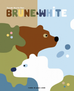 Brune & White / Pascale Moutte-Baur  (Atelier du Poisson Soluble)