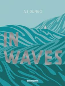 In waves / A.J. Dungo