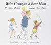 We're going on a Bear Hunt / Michael Rosen et Helen Oxenbury