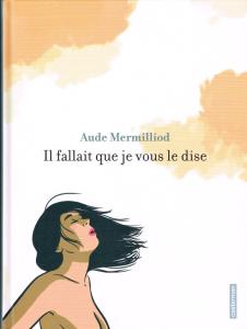 Il fallait que je vous le dise / Aude Mermilliod et Martin Winckler (Casterman)