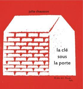 La clé sous la porte / Julia Chausson