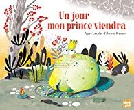 Un jour mon prince viendra / Agnès Laroche et Fabienne Brunner