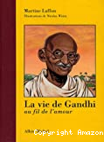Vie de Gandhi (La)