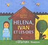 Helena, Ivan et les oies