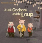 3 little cochons and the loup