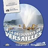 À la découverte de Versailles