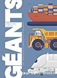 Géants, les véhicules et engins les plus fous