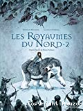 Les royaumes du Nord, tome 02