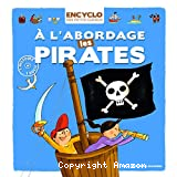 À l'abordage, les pirates