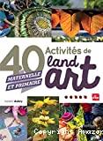 40 activités de land art
