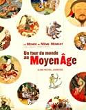Un tour du monde au Moyen Âge