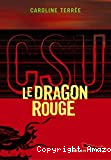 CSU : Le Dragon Rouge