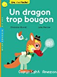 Un dragon trop bougon