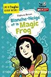 Blanche-Neige et la magic frog